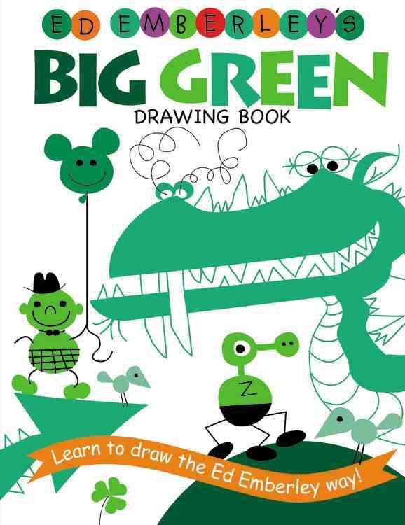 Ed Emberley's Big Green Drawing Book By Emberley, Ed