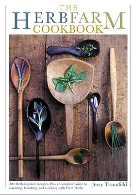 The Herbfarm Cookbook By Traunfeld, Jerry