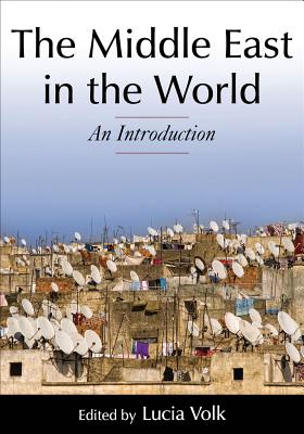 The Middle East in the World By Volk, Lucia (EDT)
