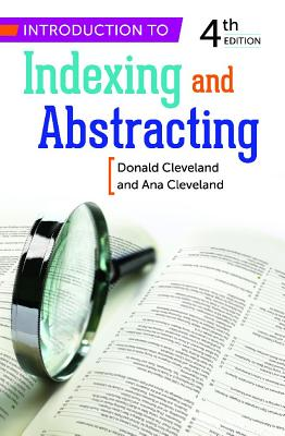 Introduction to Indexing and Abstracting By Cleveland, Ana/ Cleveland, Donald